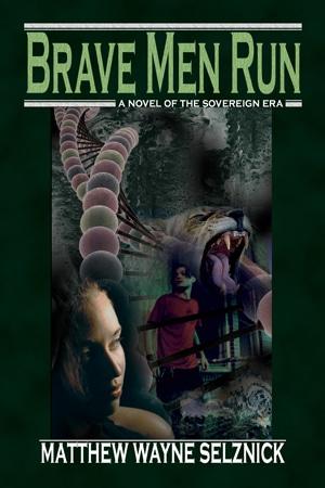 Brave Men Run -- A Novel of the Sovereign Era